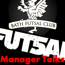 Bath Futsal Manager Talks